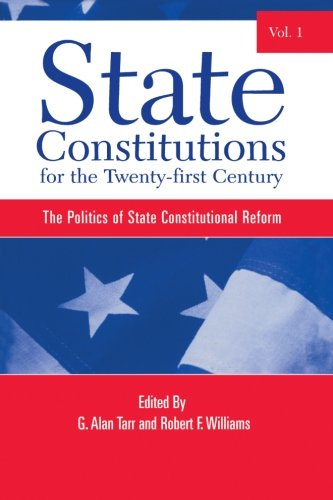 9780791466148: State Constitutions for the Twenty-first Century, Volume 1: The Politics of State Constitutional Reform (SUNY series in American Constitutionalism)