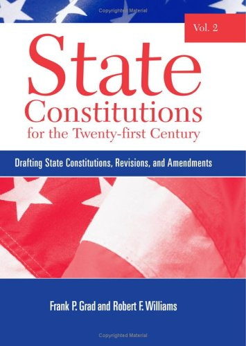 9780791466476: State Constitutions for the Twenty-first Century, Vol. 2: Drafting State Constitutions, Revisions, and Amendments (SUNY Series in American Constitutionalism)