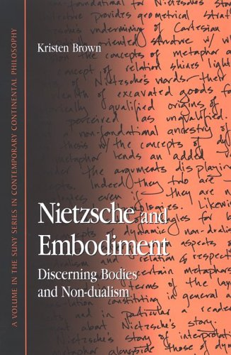Nietzsche and Embodiment: Discerning Bodies and Non-Dualism (SUNY Series in Contemporary ...