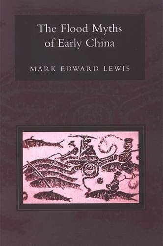 9780791466636: The Flood Myths of Early China (SUNY Series in Chinese Philosophy and Culture (Hardcover))