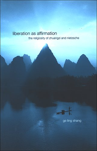 9780791466674: Liberation As Affirmation: The Religiosity of Zhuangzi And Nietzsche (S U N Y Series in Chinese Philosophy and Culture)