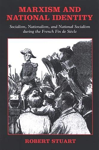 9780791466698: Marxism and National Identity: Socialism, Nationalism, and National Socialism during the French Fin de Siecle (SUNY series in National Identities)