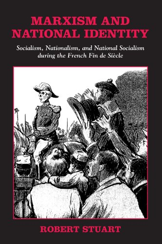 9780791466704: Marxism and National Identity: Socialism, Nationalism, and National Socialism during the French Fin de Siecle (SUNY series in National Identities)