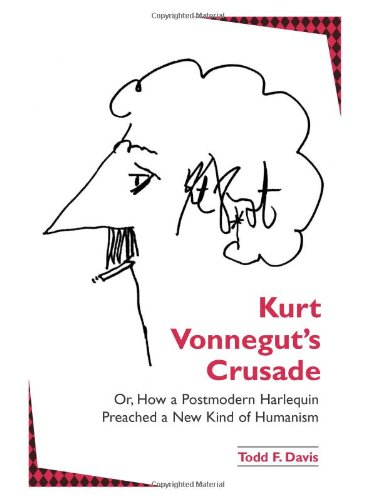 9780791466759: Kurt Vonnegut's Crusade Or, How a Postmodern Harlequin Preached a New Kind of Humanism