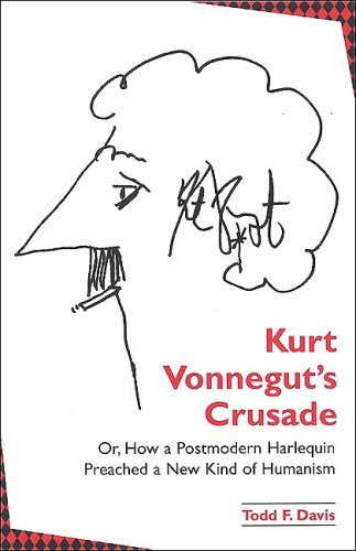 9780791466766: Kurt Vonnegut's Crusade; or, How a Postmodern Harlequin Preached a New Kind of Humanism
