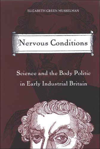 9780791466797: Nervous Conditions: Science and the Body Politic in Early Industrial Britain (Suny Series in Science, Technology, and Society)
