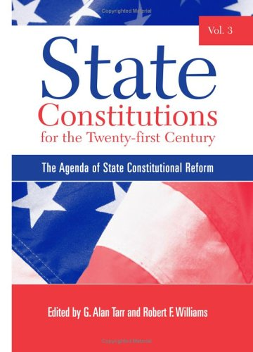 9780791467114: State Constitutions for the Twenty-first Century, Vol. 3: The Agenda of State Constitutional Reform (SUNY Series in American Constitutionalism)