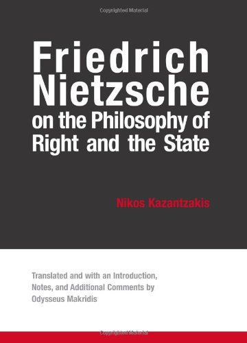 Friedrich Nietzsche on the Philosophy of Right and the State.: KAZANTZAKIS, Nikos.