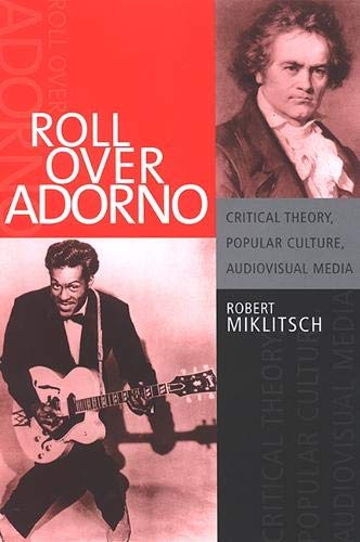 9780791467336: Roll Over Adorno: Critical Theory, Popular Culture, Audiovisual Media (Suny Series in Postmodern Culture)