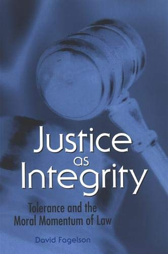 9780791467633: Justice as Integrity: Tolerance and the Moral Momentum of Law (SUNY series in American Constitutionalism)