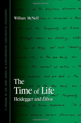 9780791467831: The Time of Life: Heidegger And Ethos (Suny Series in Contemporary Continental Philosophy)