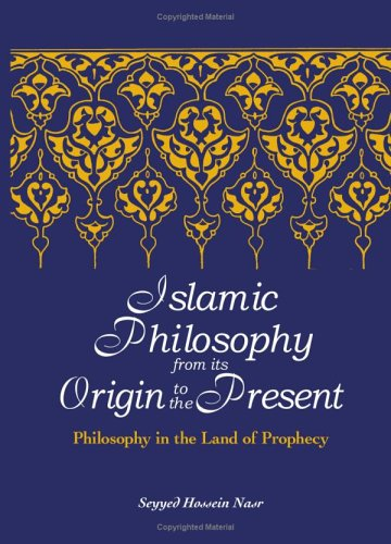 9780791467992: Islamic Philosophy from Its Origin to the Present: Philosophy in the Land of Prophecy (SUNY Series in Islam)