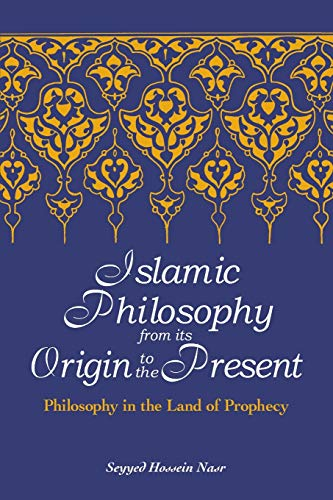 9780791468005: Islamic Philosophy from Its Origin to the Present: Philosophy in the Land of Prophecy (Suny Series in Islam)