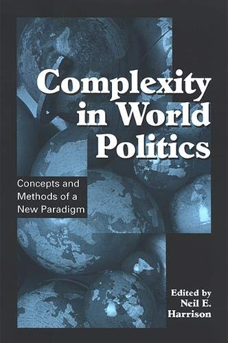 Complexity in World Politics: Concepts And Methods of a New Paradigm (Suny Series in Global ...