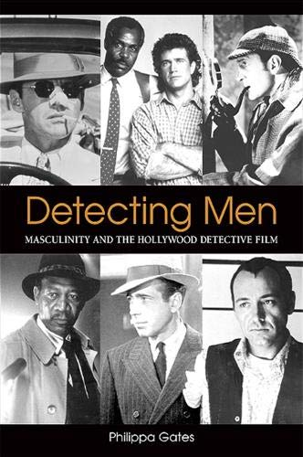 Detecting Men: Masculinity and the Hollywood Detective Film (Suny Series, Cultural Studies in ...