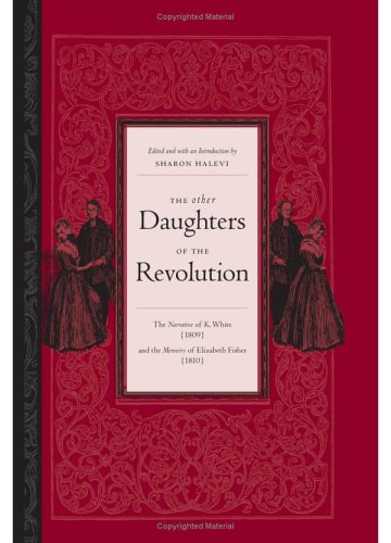 """The other daughters of the Revolution : the """" Narrative """" of K. White and the """" ..."""