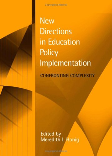 New directions in education policy implementation : confronting complexity.: Honig, Meredith I.