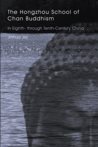 The Hongzhou School of Chan Buddhism in Eighth- through Tenth-Century China