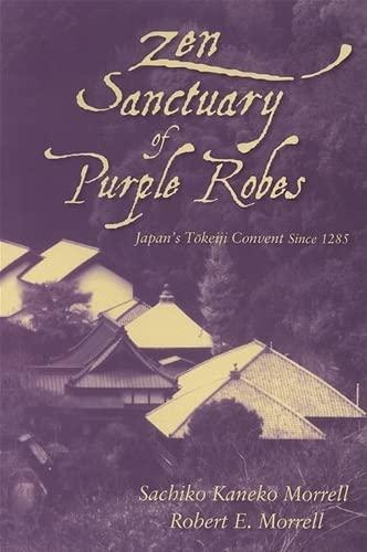 9780791468272: Zen Sanctuary of Purple Robes: Japan's Tokeiji Convent Since 1285