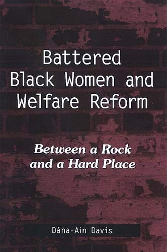 9780791468432: Battered Black Women and Welfare Reform: Between a Rock and a Hard Place (Suny Series in African American Studies)