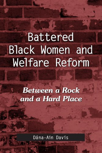 9780791468449: Battered Black Women And Welfare Reform: Between a Rock And a Hard Place (Suny Series in African American Studies)