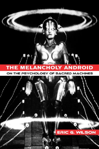 9780791468463: The Melancholy Android: On the Psychology of Sacred Machines