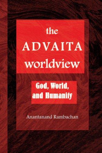 The Advaita Worldview: God, World, and Humanity