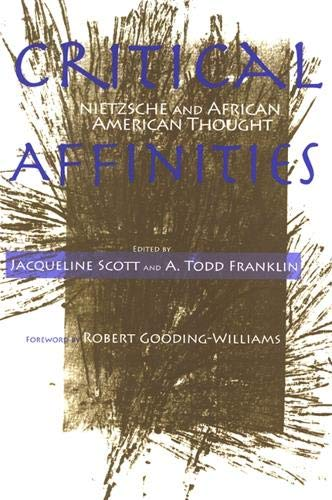 9780791468616: Critical Affinities: Nietzsche and African American Thought (SUNY series, Philosophy and Race)