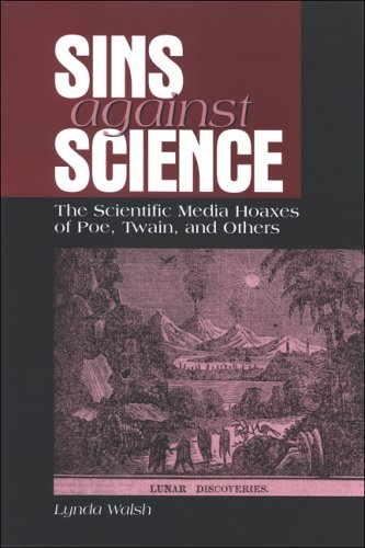 9780791468777: Sins Against Science: The Scientific Media Hoaxes of Poe, Twain, And Others