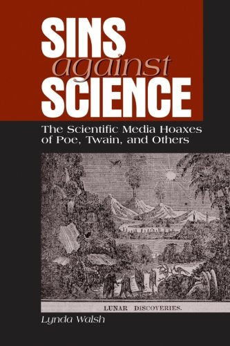 9780791468784: Sins Against Science: The Scientific Media Hoaxes of Poe, Twain, and Others