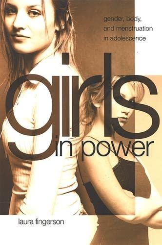 9780791468999: Girls in Power: Gender, Body, And Menstruation in Adolescence
