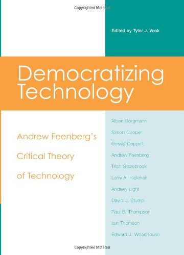 9780791469170: Democratizing Technology: Andrew Feenberg's Critical Theory of Technology