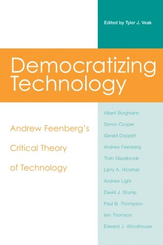 9780791469187: Democratizing Technology: Andrew Feenberg's Critical Theory of Technology
