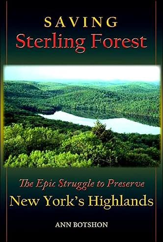 9780791469408: Saving Sterling Forest: The Epic Struggle to Preserve New York's Highlands