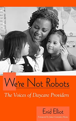 9780791469415: We're Not Robots: The Voices of Daycare Providers (SUNY series, Early Childhood Education: Inquiries and Insights)