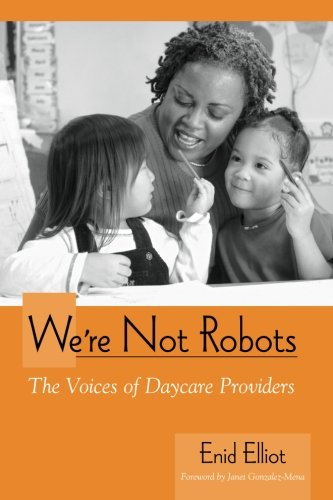 9780791469422: We're Not Robots: The Voices of Daycare Providers (SUNY series, Early Childhood Education: Inquiries and Insights)