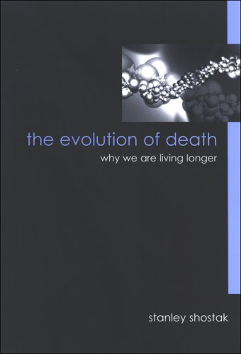 9780791469453: The Evolution of Death: Why We Are Living Longer (SUNY Series in Philosophy and Biology)
