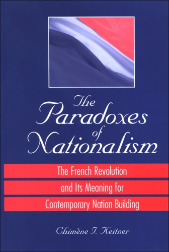 9780791469576: The Paradoxes of Nationalism: The French Revolution and Its Meaning for Contemporary Nation Building (Suny Series in National Identities)