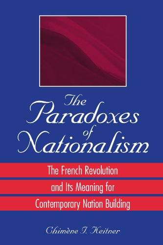 9780791469583: The Paradoxes of Nationalism: The French Revolution and Its Meaning for Contemporary Nation Building (S U N Y Series in National Identities.)