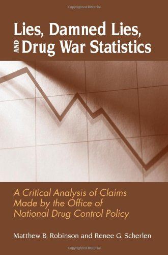 9780791469767: Lies, Damned Lies, and Drug War Statistics: A Critical Analysis of Claims Made by the Office of National Drug Control Policy