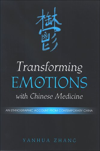 9780791469996: Transforming Emotions with Chinese Medicine: An Ethnographic Account from Contemporary China (SUNY Series in Chinese Philosophy and Culture)