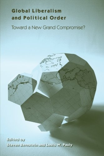 9780791470466: Global Liberalism and Political Order: Toward a New Grand Compromise? (SUNY series in Global Politics)