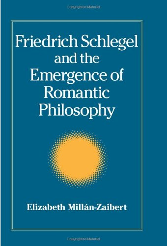 9780791470831: Friedrich Schlegel and the Emergence of Romantic Philosophy (Suny Series, Intersections: Philosophy and Critical Theory)