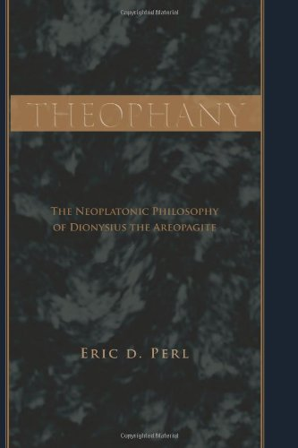 9780791471111: Theophany: The Neoplatonic Philosophy of Dionysius the Areopagite (SUNY Series in Ancient Greek Philosophy)