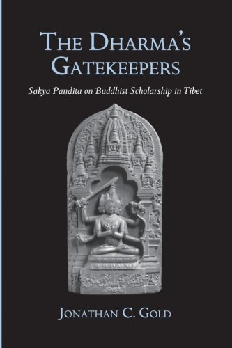9780791471661: The Dharma's Gatekeepers: Sakya Pandita on Buddhist Scholarship in Tibet