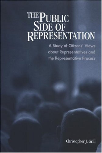 9780791471692: The Public Side of Representation: A Study of Citizens' Views About Representatives and the Representative Process