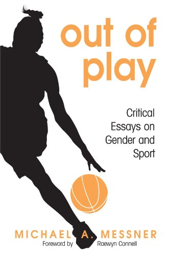 Out of Play: Critical Essays on Gender and Sport (Suny Series on Sport, Culture, and Social Relations) (0791471721) by Messner, Michael A.
