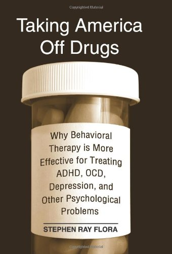9780791471890: Taking America Off Drugs: Why Behavioral Therapy is More Effective for Treating ADHD, OCD, Depression, and Other Psychological Problems