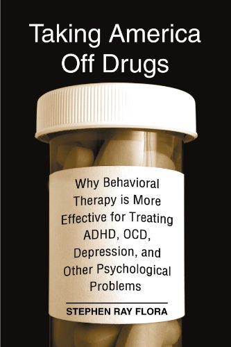 9780791471906: Taking America Off Drugs: Why Behavioral Therapy is More Effective for Treating ADHD, OCD, Depression, and Other Psychological Problems