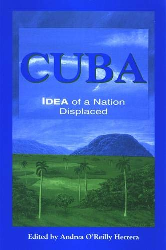 9780791471999: Cuba: Idea of a Nation Displaced (Suny Series in Latin American and Iberian Thought and Culture)